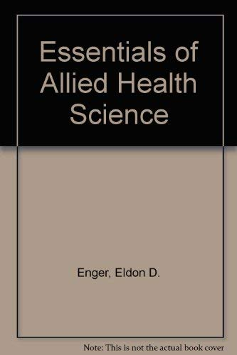 Essentials of Allied Health Science (0697045471) by Enger, Eldon D.; Kormelink, J. Richard; Ross, Frederick C.; Smith, R.
