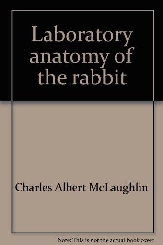 9780697046284: Laboratory anatomy of the rabbit (Booth laboratory anatomy series)