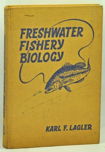 Freshwater Fishery Biology: Lagler, K. F.