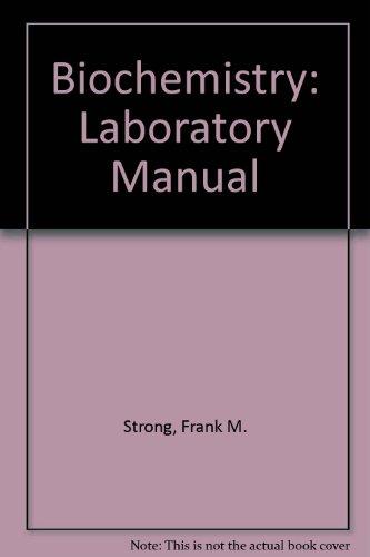 Biochemistry Laboratory Manual: Strong, Frank Morgan