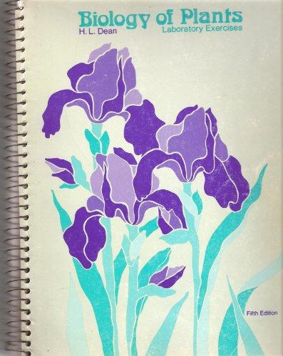 Biology of Plants: Laboratory Exercises: Hank L. Dean