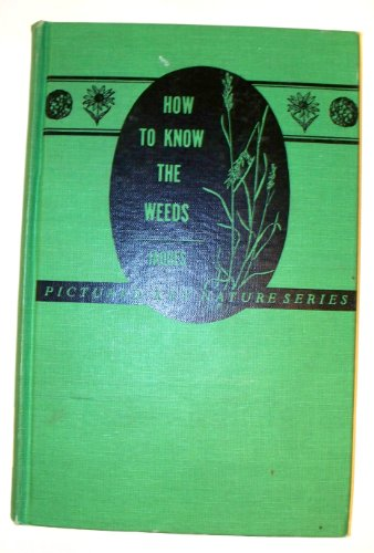 9780697047649: How to know the weeds (The Pictured key nature series)