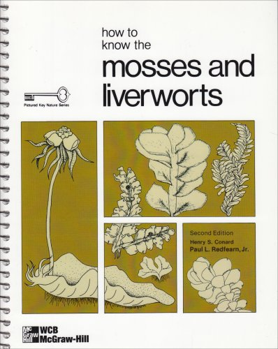 How to Know the Mosses and Liverworts: Conard, Henry Shoemaker;
