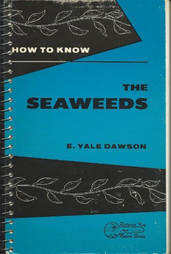 9780697048851: How to Know the Seaweeds (Pictorial Key Nature Series)