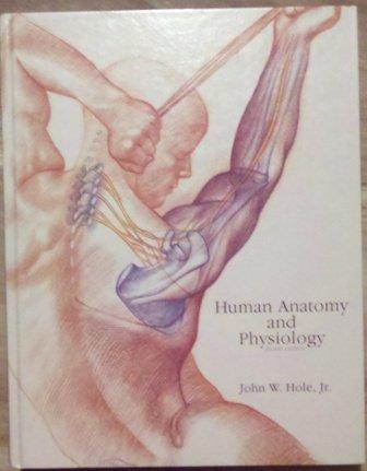 9780697049612: Human anatomy and physiology - AbeBooks - John W Hole ...