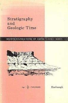 Stratigraphy and Geologic Time.: Harbaugh., John W.