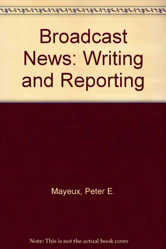 9780697055736: Broadcast News: Writing and Reporting