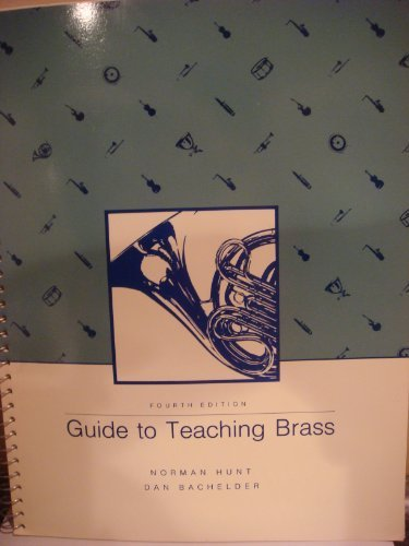 9780697058607: Guide to Teaching Brass (College instrumental technique series)