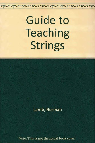 9780697058614: Guide to Teaching Strings (College instrumental technique series)