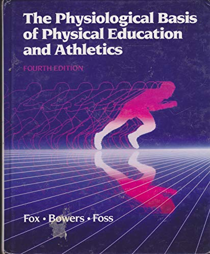 9780697059956: The Physiological Basis of Physical Education and Athletics
