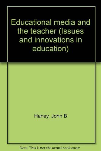 Educational Media & The Teacher: Haney, John B.; Ullmer, Eldon J.