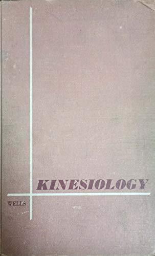 Kinesiology : Scientific Basis of Human Motion: Katherine F. Wells;