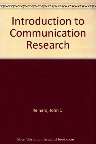 Introduction to Communication Research: John C. Reinard