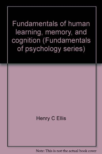 Fundamentals of human learning, memory, and cognition: Ellis, Henry C