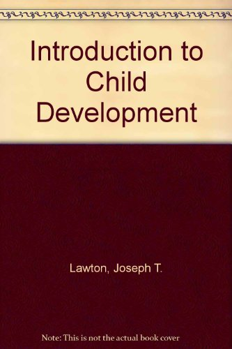 Introduction to Child Development: Lawton, Joseph T.