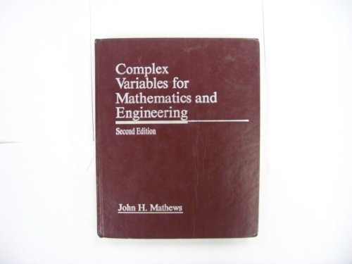 Complex Variables for Mathematics and Engineering: John H. Mathews