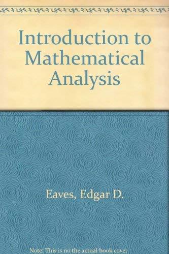 Introductory Mathematical Analysis: Carruth, J. Harvey, Eaves, Edgar D.