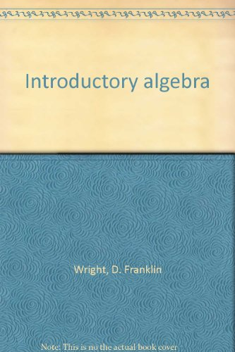 Introductory algebra (9780697068736) by Wright, D. Franklin