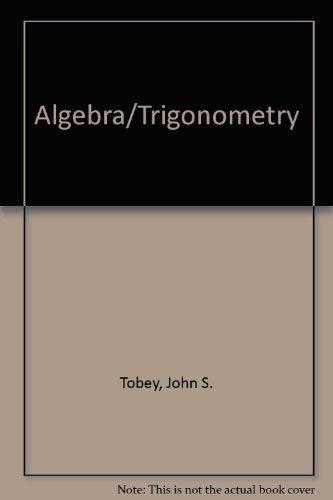 Algebra and Trigonometry: Tobey, John, Nanney, J. Louis, Cable, John L.