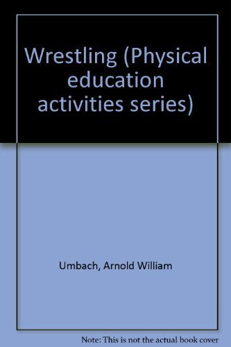 9780697070722: Wrestling (Physical education activities series)