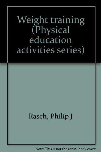 9780697070814: Weight training (Physical education activities series)