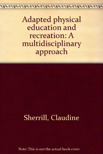 9780697071309: Adapted physical education and recreation: A multidisciplinary approach