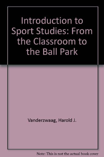 9780697071477: Introduction to Sport Studies: From the Classroom to the Ball Park