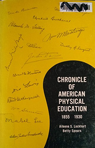 Chronicle of American physical education;: Selected readings, 1855-1930 [Jan .