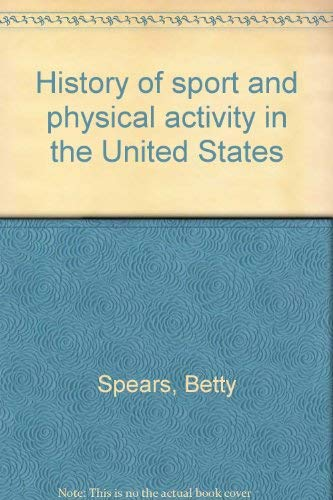 9780697071613: History of sport and physical activity in the United States