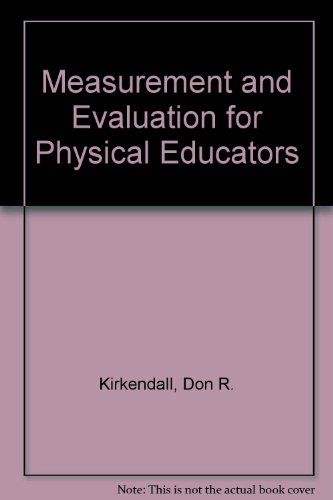 Measurement and Evaluation for Physical Educators: Kirkendall, Don R.
