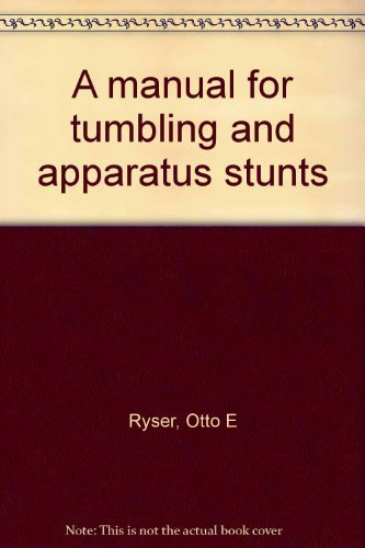 9780697071705: A manual for tumbling and apparatus stunts