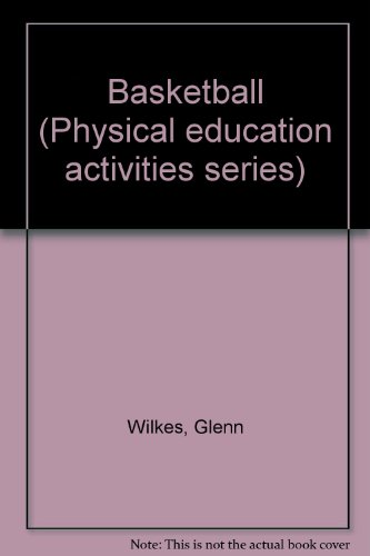 9780697071910: Basketball (Physical education activities series)
