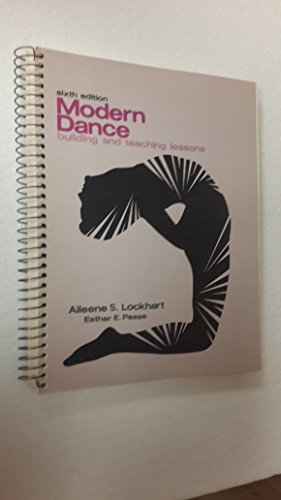 Modern Dance: Building and Teaching Lessons: Lockhart, Aileen, Pease,