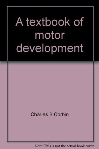 9780697072610: A textbook of motor development