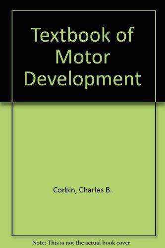9780697072665: A Textbook of Motor Development