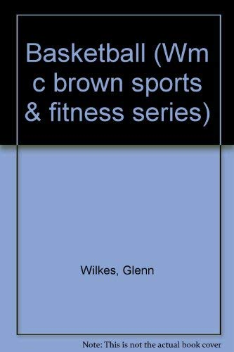 9780697072733: Basketball (Wm c brown sports & fitness series)