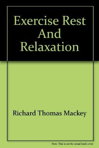 9780697073297: Exercise, rest, and relaxation (Contemporary topics in health science series)