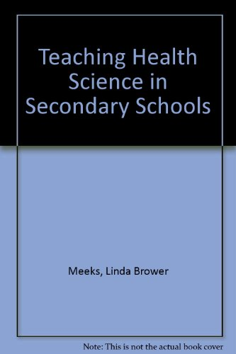 Teaching Health Science in Middle and Secondary Schools: Meeks, Linda Brower