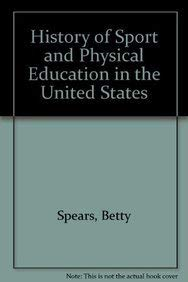 History of Sport and Physical Education in: Betty Spears, Richard