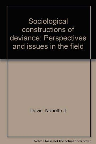 9780697075604: Sociological constructions of deviance: Perspectives and issues in the field (Principal themes in sociology)