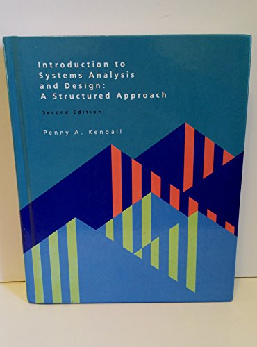 Introduction to Systems Analysis and Design: A: Penny A. Kendall