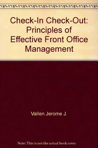 Check in--check out: Principles of effective front: Jerome J Vallen