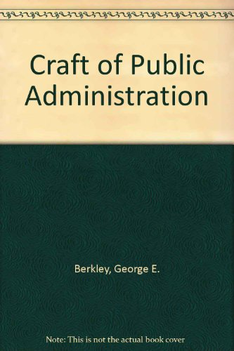 9780697084682: Craft of Public Administration