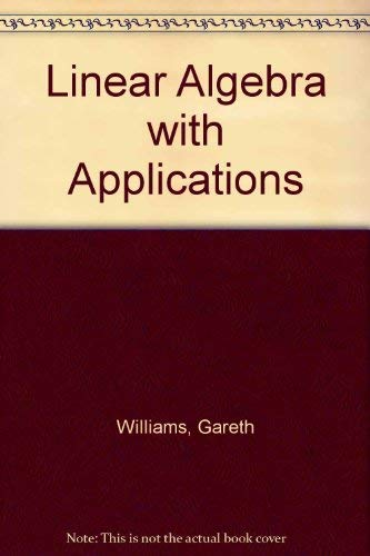 9780697097385: Linear Algebra With Applications