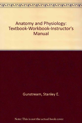 9780697100535: Anatomy and Physiology: Textbook-Workbook-Instructor's Manual