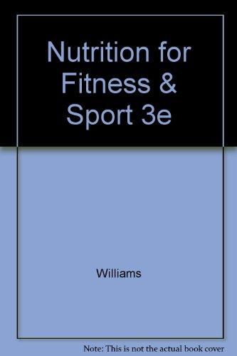 Nutrition for Fitness & Sport 3e (0697101452) by Williams