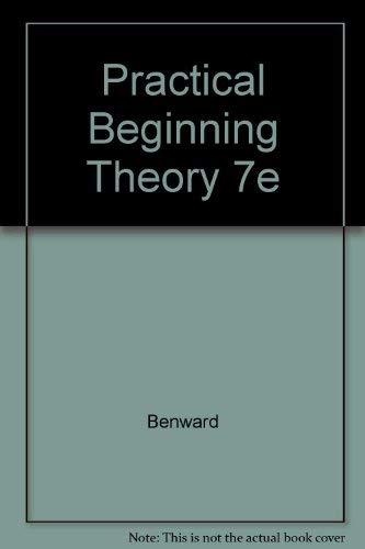 Practical Beginning Theory: A Fundamentals Worktext: Bruce Benward