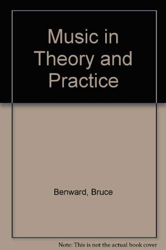 002: Music in Theory and Practice: Bruce Benward, Gary