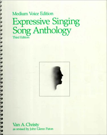 Expressive Singing Song Anthology Medium Voice Edition: Christy, Van A,