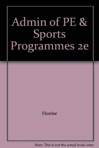 Admin of PE & Sports Programmes 2e: Larry Horine
